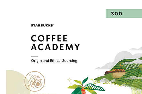 Starbucks Coffee Academy 300: Origin and Ethical Sourcing CA300OE